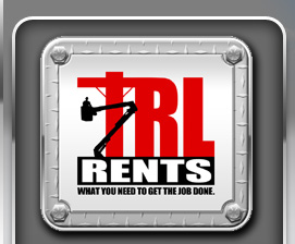 TRL RENTS - WHAT YOU NEED TO GET THE JOB DONE.